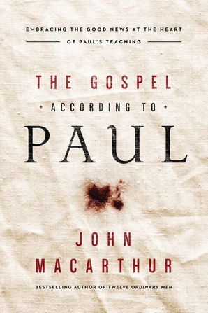 Gospel According to Paul Paperback  by John Macarthur