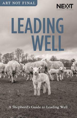 Lead Like A Shepherd: The Secret to leading Well