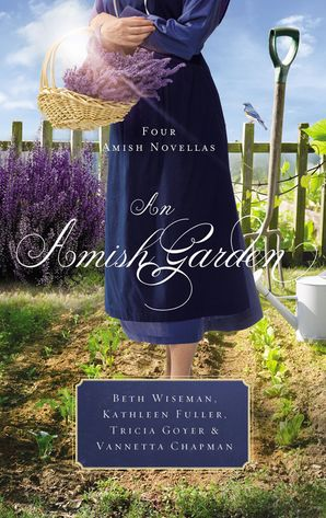 Amish Garden Paperback  by Beth Wiseman