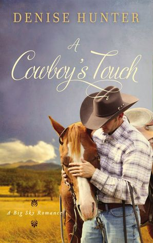 Cowboy's Touch Paperback  by Denise Hunter