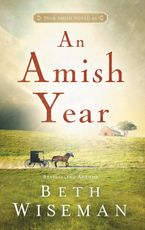 Beth Wiseman - An Amish Year: Four Amish Novellas