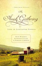 Kathleen Fuller - An Amish Gathering: Life In Lancaster County