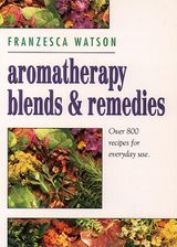 Aromatherapy, Blends and Remedies