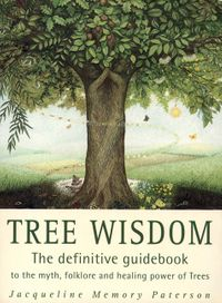 tree-wisdom-the-definitive-guidebook-to-the-myth-folklore-and-healing-power-of-trees