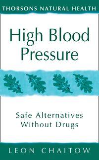 high-blood-pressure-safe-alternatives-without-drugs-thorsons-natural-health