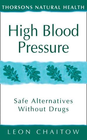 High Blood Pressure: Safe alternatives without drugs (Thorsons Natural Health) book image