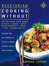 Vegetarian Cooking Without: All recipes free from added gluten, sugar, yeast, dairy produce, meat, fish and saturated fat