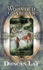 The Wounded Guardian eBook  by Duncan Lay