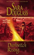 Darkwitch Rising - Sara Douglass