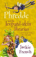 Phredde & The Leopard Skin Librarian - Jackie French
