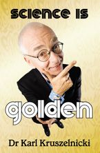 Science is Golden eBook  by Dr. Karl Kruszelnicki