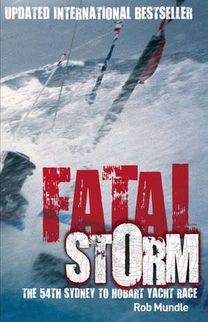 Fatal Storm: The 54th Sydney to Hobart Yacht Race - 10th Anniversary Edition book image