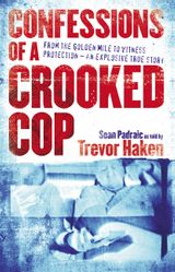 Confessions of a Crooked Cop: From the Golden Mile to Witness Protection - An Explosive True Story