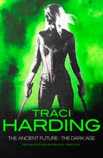 The Ancient Future eBook  by Traci Harding