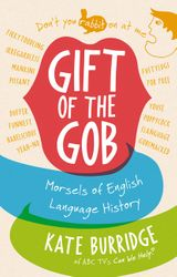 Gift of the Gob: Morsels of English Language History