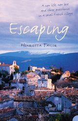 Escaping: A New Life, New Love and Three Guesthouses in a Small French Village
