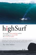 Tim Baker - High Surf: The World's Most Inspiring Surfers