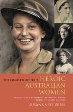 The Complete Book of Heroic Australian Women