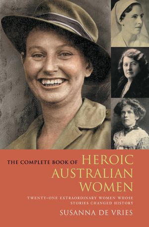The Complete Book of Heroic Australian Women book image