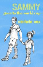 Sammy Goes to the World Cup - Michele Cox