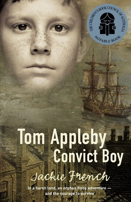 tom appleby convict boy jackie french e book rh harpercollins com Tom Appleby Chimny Sweeper tom appleby convict boy teacher notes