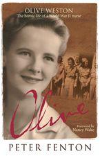 Olive Weston the Heroic Life of A WWII Nurse Nurse