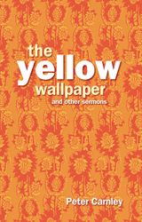 Yellow Wallpaper and other Sermons