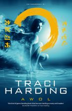 AWOL: Timekeeper Trilogy Bk 3 eBook  by Traci Harding