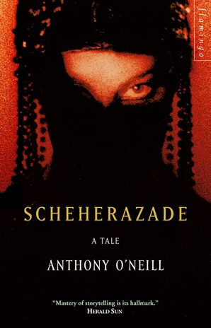 Scheherazade eBook  by Anthony O'Neill