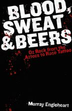 Blood, Sweat and Beers eBook  by Murray Engleheart