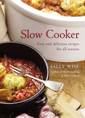 Slow Cooker: Easy and Delicious Recipes for All Seasons book image