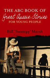 The ABC Book of Great Aussie Stories: For Young People