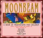 Moonbeam A Book of Meditations for Children