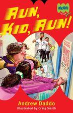 Run, Kid, Run! eBook  by Andrew Daddo