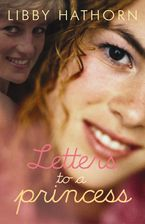 Libby Hathorn - Letters to a Princess