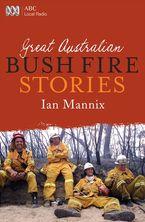 Great Australian Bushfire Stories
