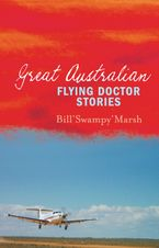 Great Australian Flying Doctor Stories eBook  by Bill Marsh