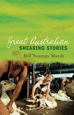 Great Australian Shearing Stories eBook  by Bill Marsh