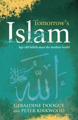 Tomorrow's Islam: The Power of Progress and Moderation Where Two Worlds Meet