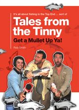 Tales From The Tinny: Get A Mullet Up Ya!