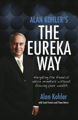 Alan Kohler's The Eureka Way: Navigating the Financial Advice Minefield Without Blowing Your Wealth