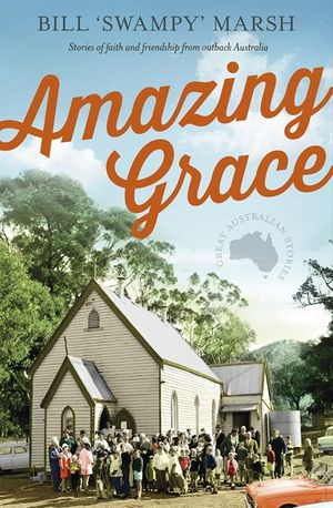 Amazing Grace: Stories of faith and friendship from outback Australia book image