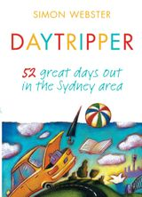 Daytripper: 52 great days out in the Sydney area