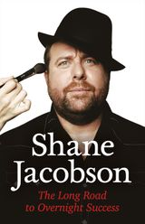 Shane Jacobson: The Long Road to Overnight Success