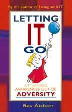 Letting it Go: Attaining Awareness Out of Adversity Paperback  by Bev Aisbett