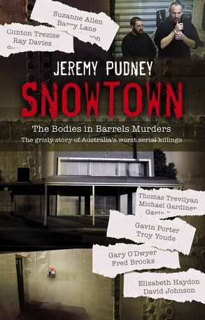 Cover image - Snowtown: The Bodies in Barrels Murders