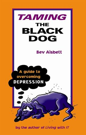 Taming the Black Dog: A Guide to Overcoming Depression book image