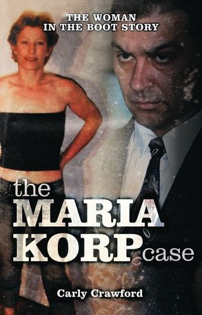 Cover image - The Maria Korp Case: The Woman In The Boot Story