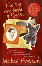 The Dog Who Loved A Queen Paperback  by Jackie French