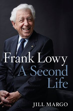 Frank Lowy: A Second Life | Harper Collins Australia